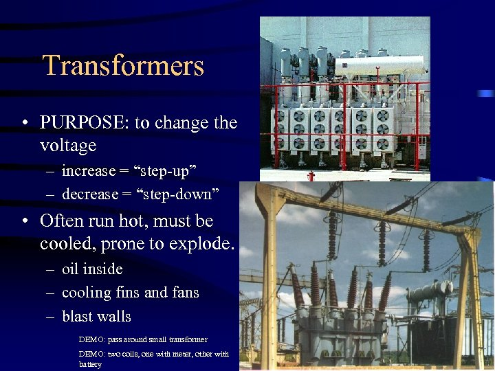 """Transformers • PURPOSE: to change the voltage – increase = """"step-up"""" – decrease ="""