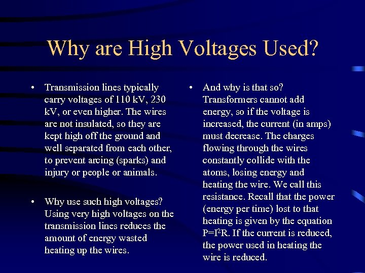 Why are High Voltages Used? • Transmission lines typically carry voltages of 110 k.