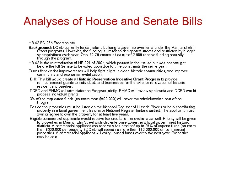 Analyses of House and Senate Bills HB 42 PN 265 Freeman etc. Background: DCED