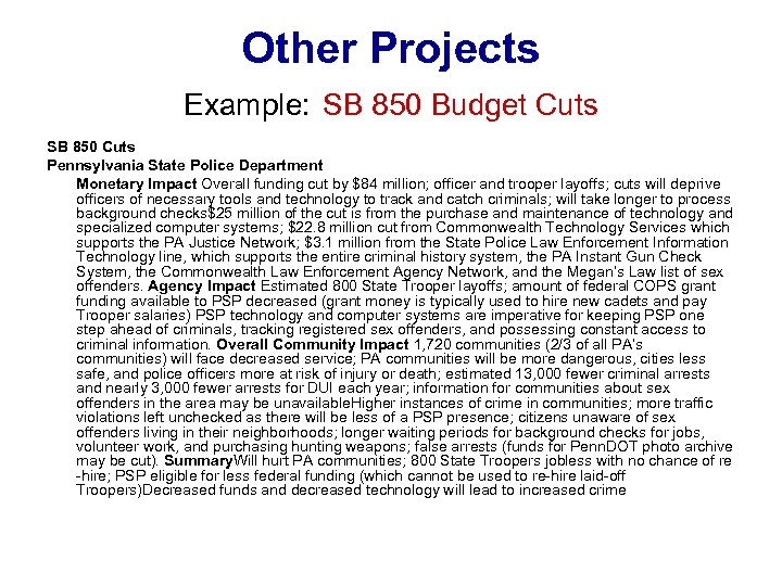 Other Projects Example: SB 850 Budget Cuts SB 850 Cuts Pennsylvania State Police Department