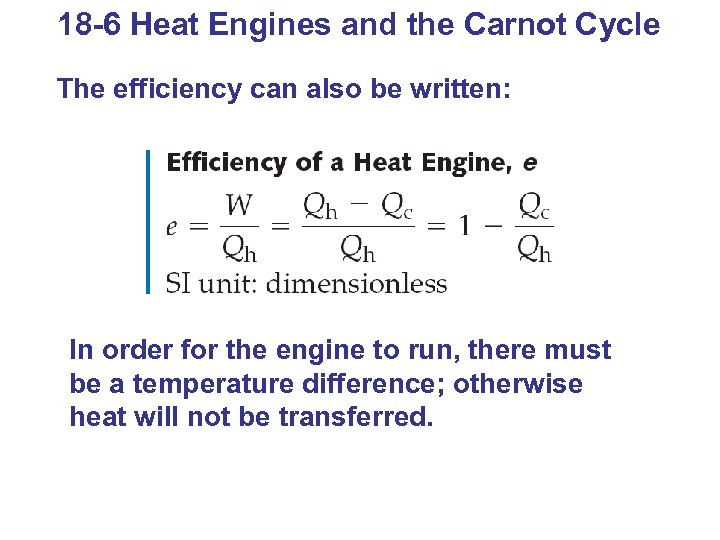 18 -6 Heat Engines and the Carnot Cycle The efficiency can also be written: