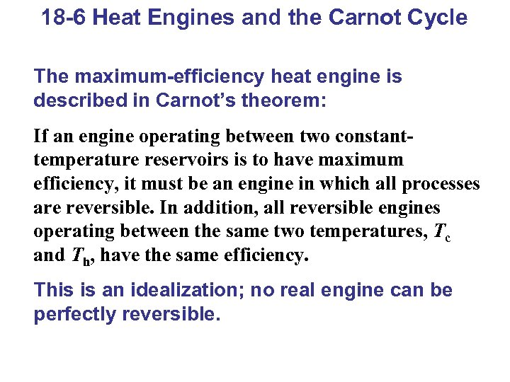 18 -6 Heat Engines and the Carnot Cycle The maximum-efficiency heat engine is described