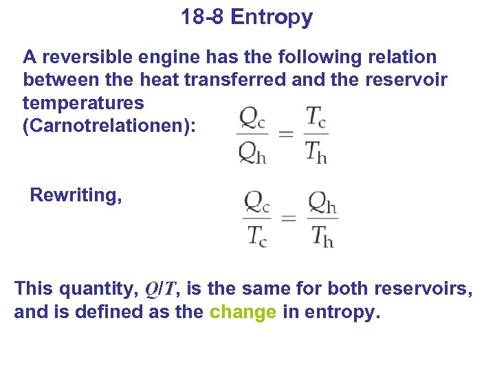 18 -8 Entropy A reversible engine has the following relation between the heat transferred