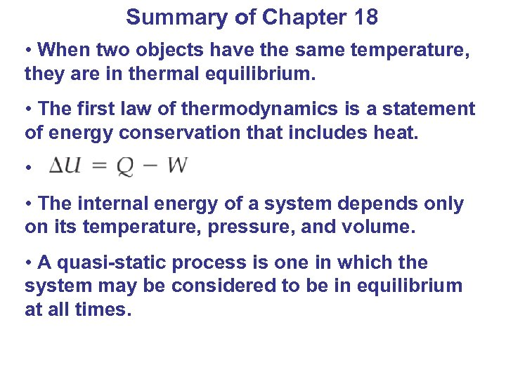 Summary of Chapter 18 • When two objects have the same temperature, they are