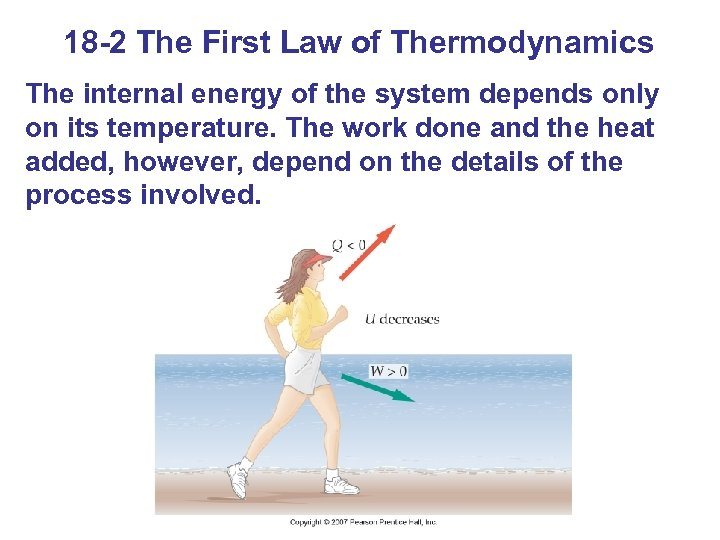 18 -2 The First Law of Thermodynamics The internal energy of the system depends