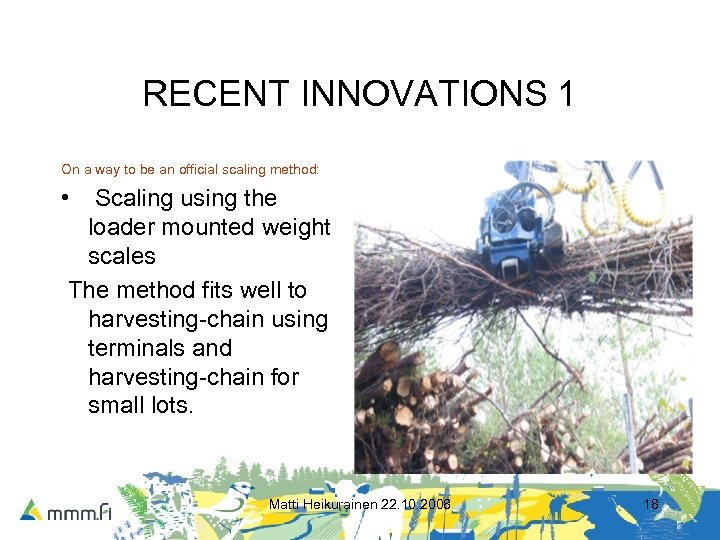 RECENT INNOVATIONS 1 On a way to be an official scaling method: • Scaling