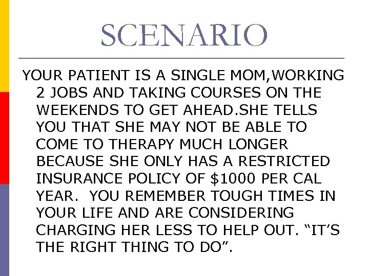 SCENARIO YOUR PATIENT IS A SINGLE MOM, WORKING 2 JOBS AND TAKING COURSES ON
