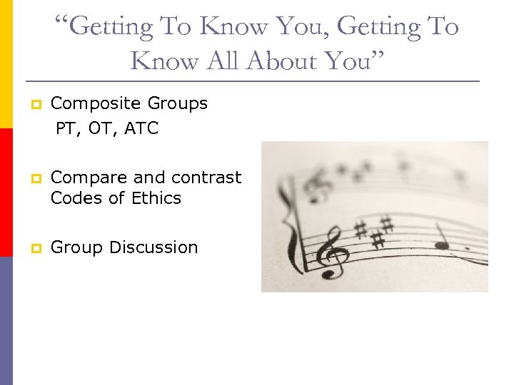 """""""Getting To Know You, Getting To Know All About You"""" p Composite Groups PT,"""