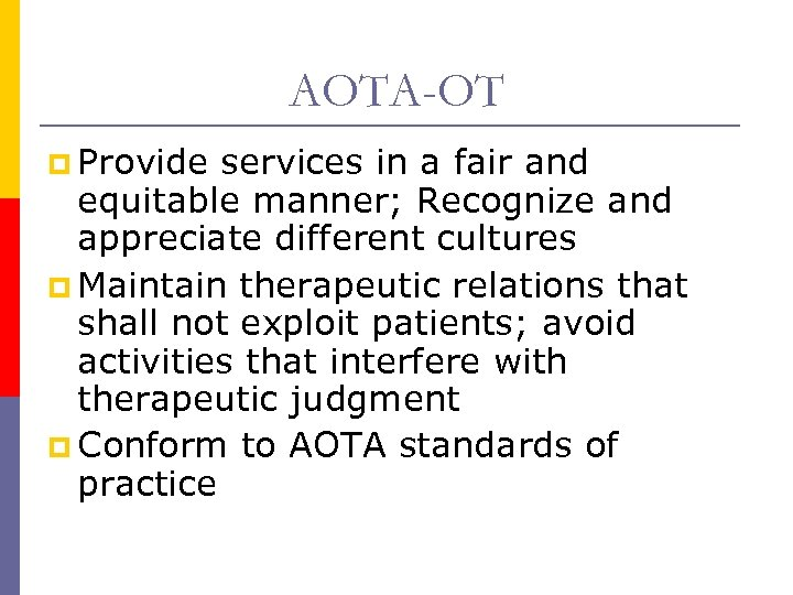AOTA-OT p Provide services in a fair and equitable manner; Recognize and appreciate different