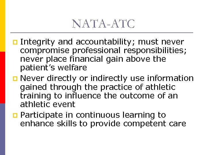 NATA-ATC Integrity and accountability; must never compromise professional responsibilities; never place financial gain above