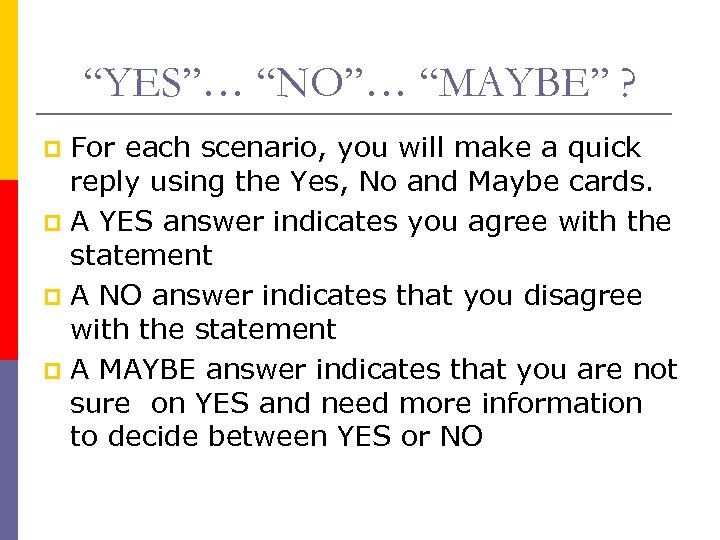 """""""YES""""… """"NO""""… """"MAYBE"""" ? For each scenario, you will make a quick reply using"""