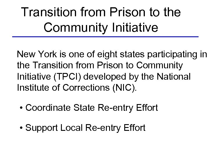 Transition from Prison to the Community Initiative New York is one of eight states