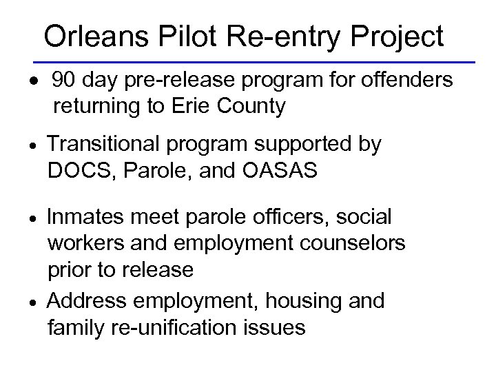 Orleans Pilot Re-entry Project 90 day pre-release program for offenders returning to Erie County