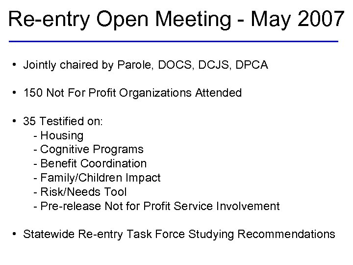 Re-entry Open Meeting - May 2007 • Jointly chaired by Parole, DOCS, DCJS, DPCA