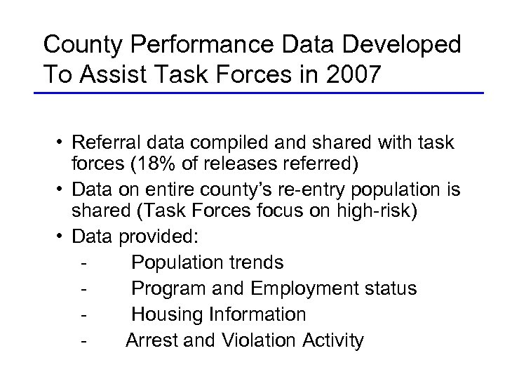 County Performance Data Developed To Assist Task Forces in 2007 • Referral data compiled