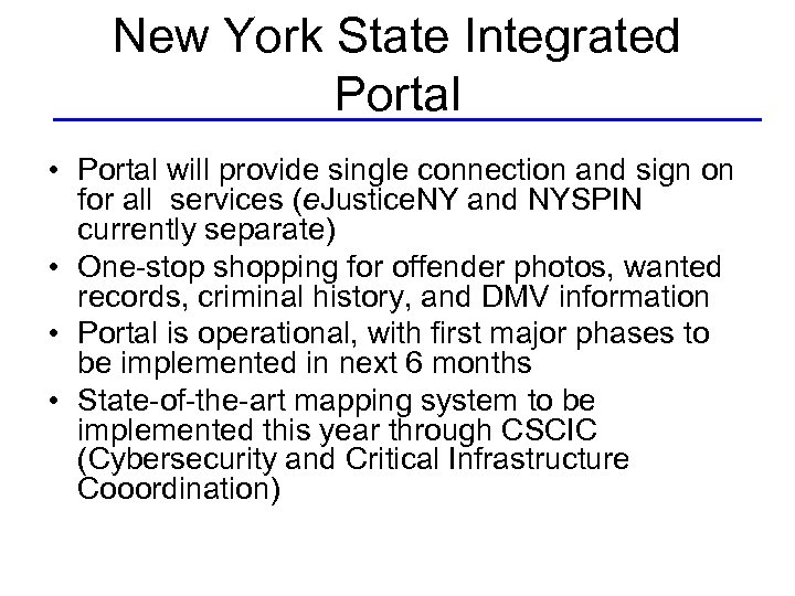 New York State Integrated Portal • Portal will provide single connection and sign on