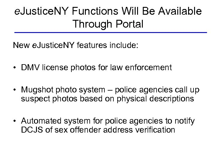 e. Justice. NY Functions Will Be Available Through Portal New e. Justice. NY features