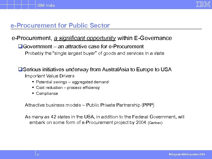 IBM India e-Procurement for Public Sector e-Procurement, a significant opportunity within E-Governance q. Government