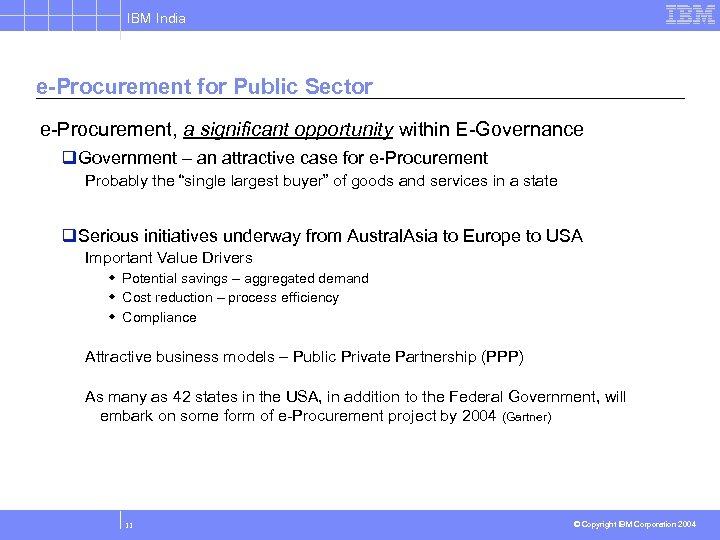IBM India e-Procurement for Public Sector e-Procurement, a significant opportunity within E-Governance q. Government