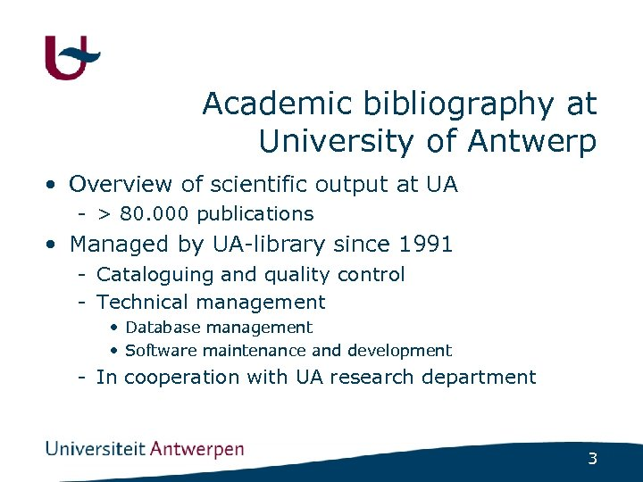 Academic bibliography at University of Antwerp • Overview of scientific output at UA -
