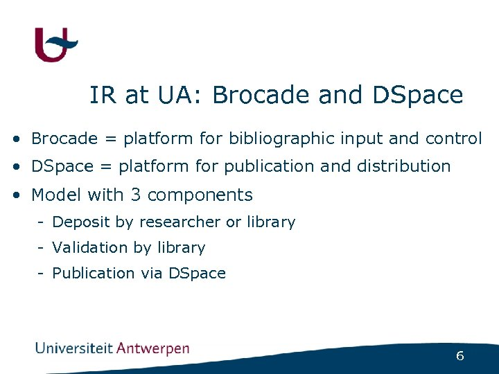 IR at UA: Brocade and DSpace • Brocade = platform for bibliographic input and