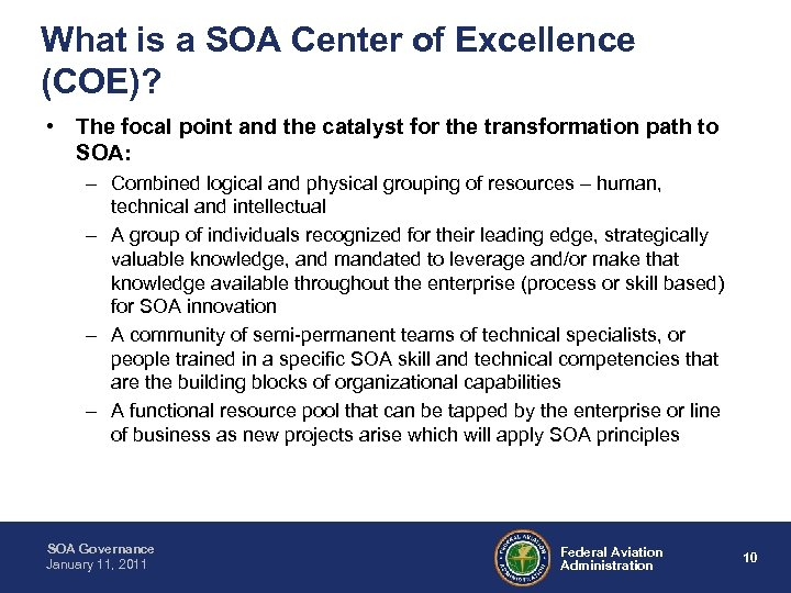What is a SOA Center of Excellence (COE)? • The focal point and the