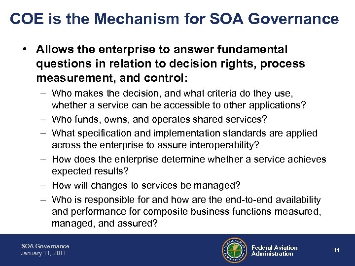 COE is the Mechanism for SOA Governance • Allows the enterprise to answer fundamental