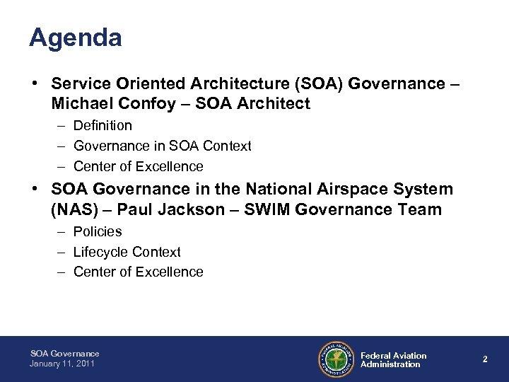 Agenda • Service Oriented Architecture (SOA) Governance – Michael Confoy – SOA Architect –