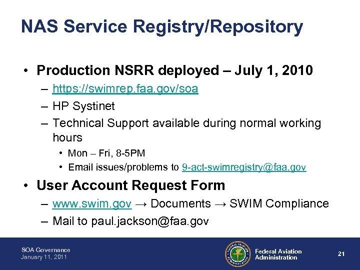 NAS Service Registry/Repository • Production NSRR deployed – July 1, 2010 – https: //swimrep.