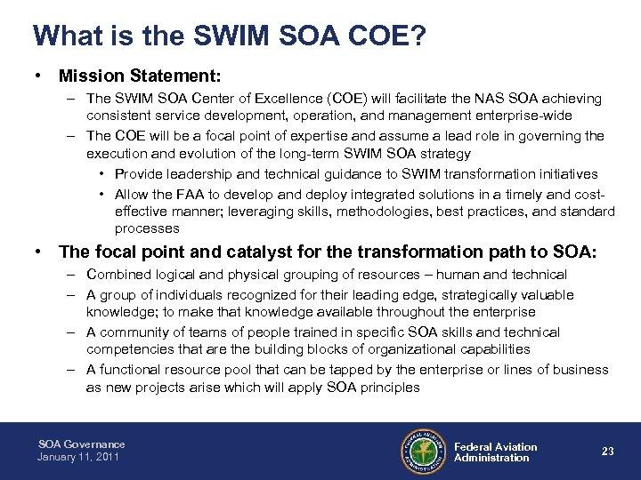 What is the SWIM SOA COE? • Mission Statement: – The SWIM SOA Center