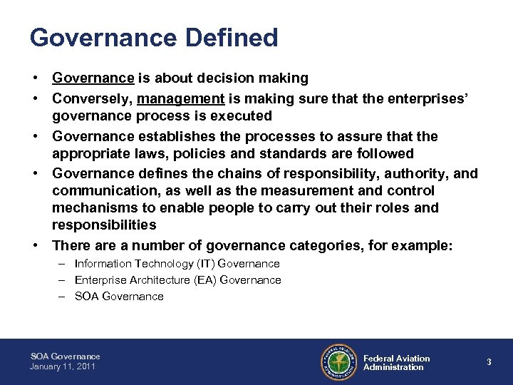 Governance Defined • Governance is about decision making • Conversely, management is making sure