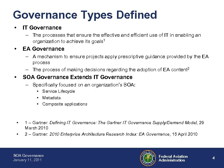 Governance Types Defined • IT Governance – The processes that ensure the effective and