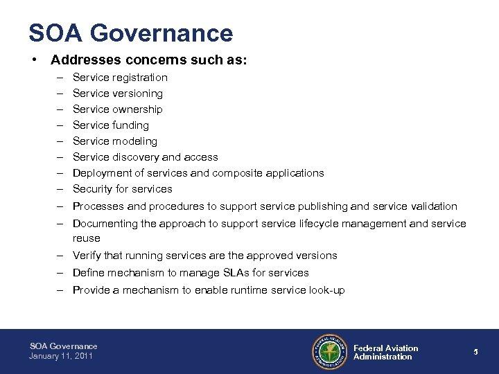 SOA Governance • Addresses concerns such as: – – – – – Service registration
