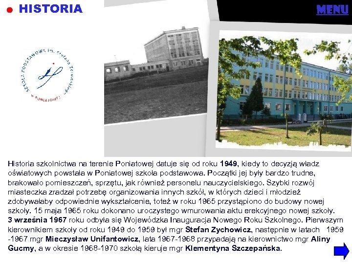 HISTORIA menu Historia szkolnictwa na terenie Poniatowej datuje się od roku 1949, kiedy to