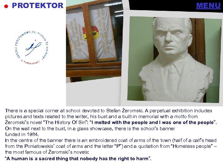 PROTEKTOR MENU menu There is a special corner at school devoted to Stefan Żeromski.