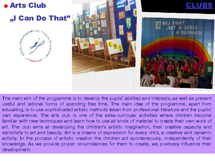 "Arts Club CLUBS ""I Can Do That"" The main aim of the programme is"