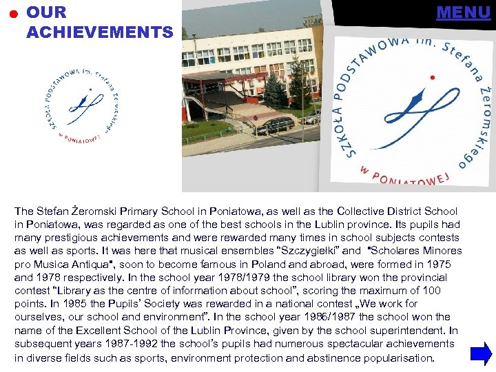 OUR ACHIEVEMENTS MENU The Stefan Żeromski Primary School in Poniatowa, as well as the