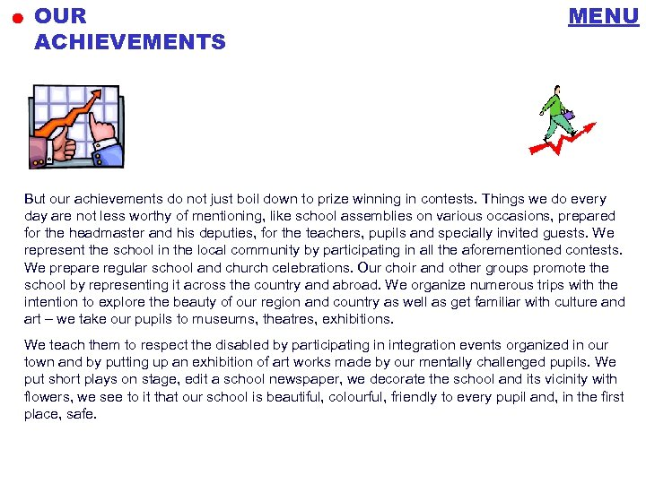 OUR ACHIEVEMENTS MENU But our achievements do not just boil down to prize winning