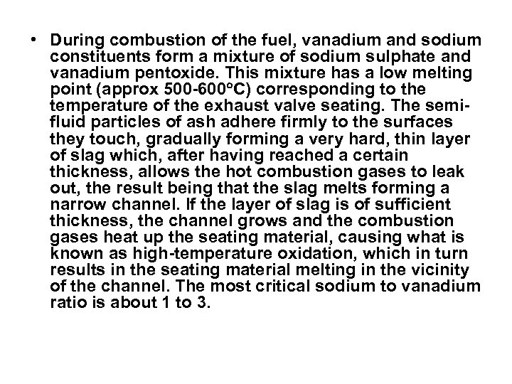 • During combustion of the fuel, vanadium and sodium constituents form a mixture