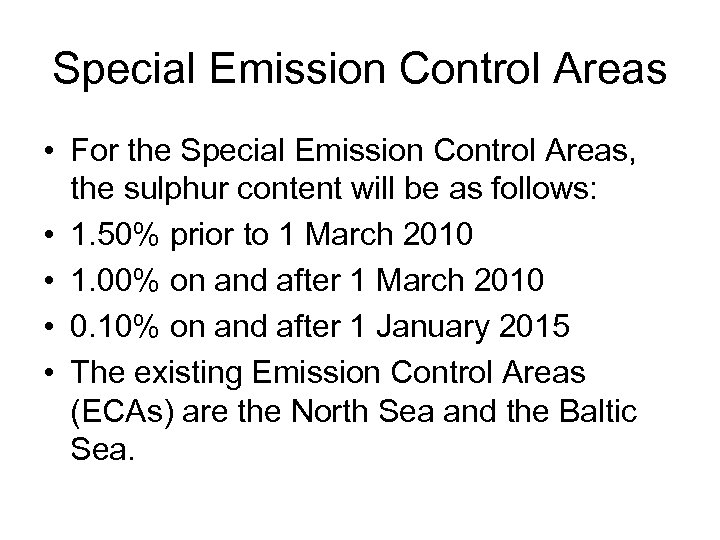 Special Emission Control Areas • For the Special Emission Control Areas, the sulphur content