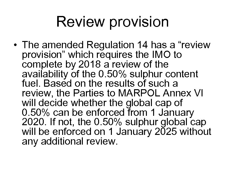 """Review provision • The amended Regulation 14 has a """"review provision"""" which requires the"""