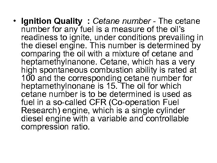 • Ignition Quality : Cetane number - The cetane number for any fuel
