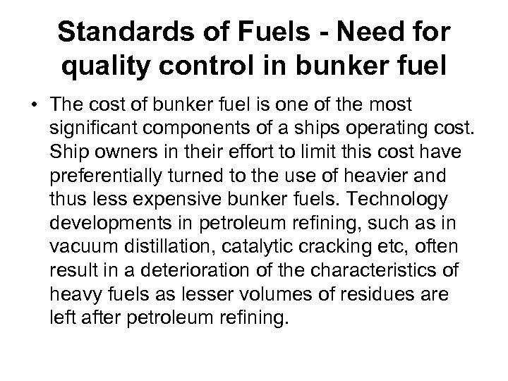 Standards of Fuels - Need for quality control in bunker fuel • The cost