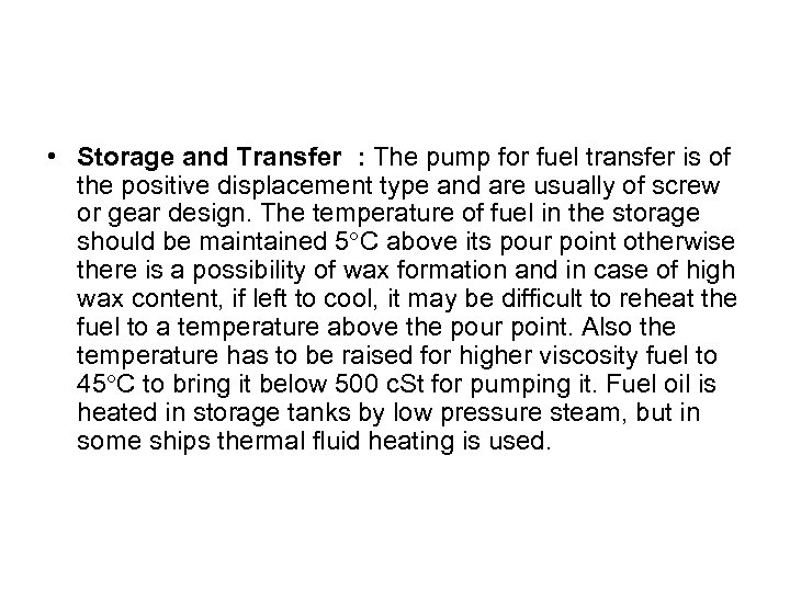 • Storage and Transfer : The pump for fuel transfer is of the