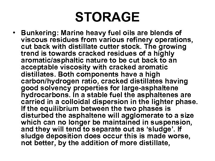 STORAGE • Bunkering: Marine heavy fuel oils are blends of viscous residues from various
