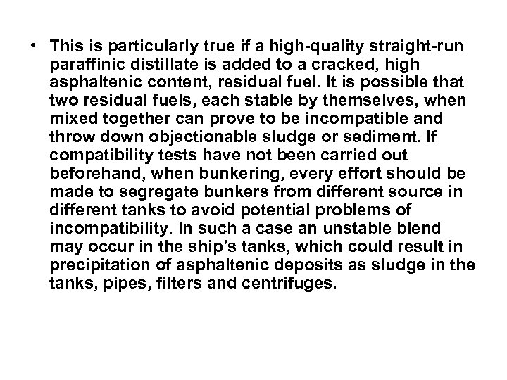 • This is particularly true if a high-quality straight-run paraffinic distillate is added