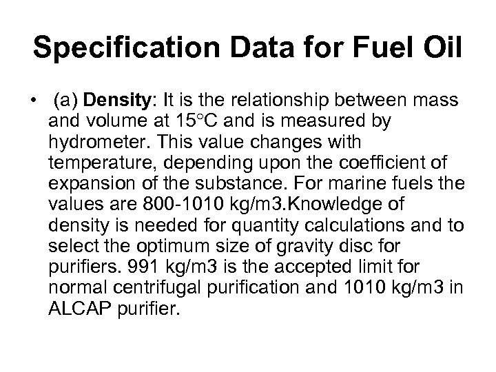 Specification Data for Fuel Oil • (a) Density: It is the relationship between mass
