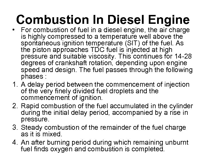 Combustion In Diesel Engine • For combustion of fuel in a diesel engine, the