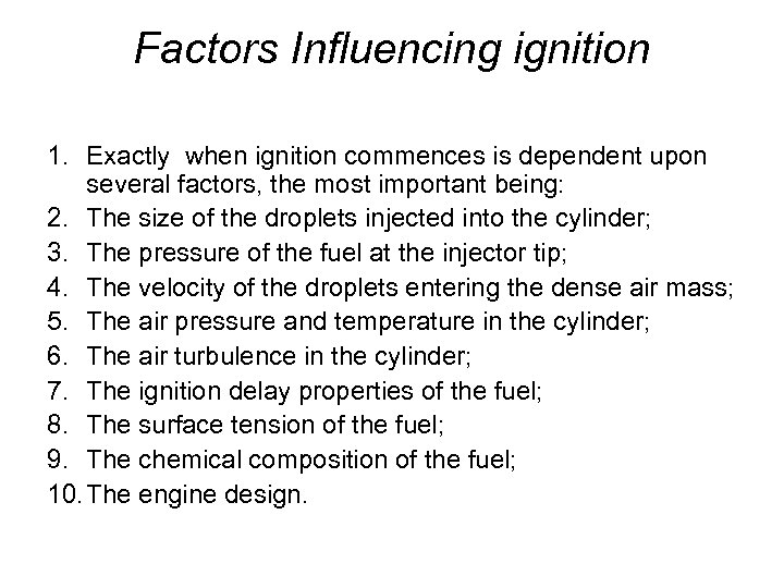 Factors Influencing ignition 1. Exactly when ignition commences is dependent upon several factors, the