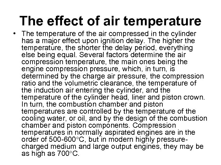 The effect of air temperature • The temperature of the air compressed in the
